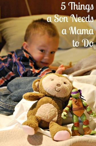 5 Things a Boy Needs a Mama to Do